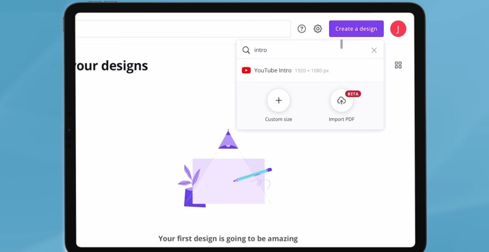 There are heaps of suggested templates under Create a Design but you'll want to search for YouTube Intro