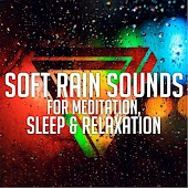 Soft Rain Sounds for Meditation, Sleep & Relaxation