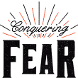 Conquering Fear - Do Your Greatest Work Ever