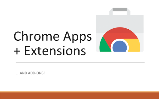 Chrome Apps & Extensions for the Classroom.pptx