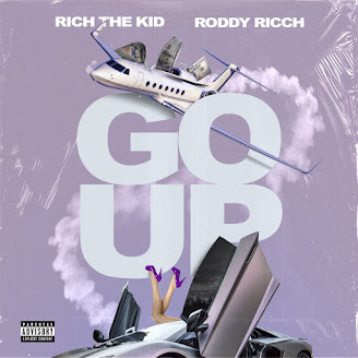 Rich The Kid ft. Roddy Ricch – Go Up