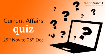 Current Affairs Quiz (29 November – 5 December, 2017)