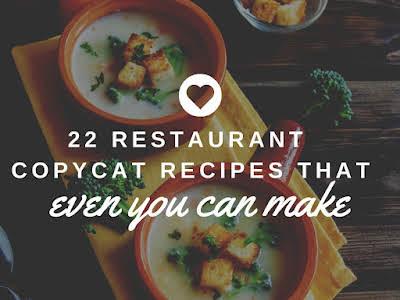 22 Restaurant Copycat Recipes Even You Can Make