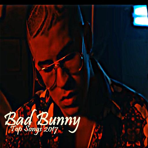 Bad Bunny Top Songs 2017