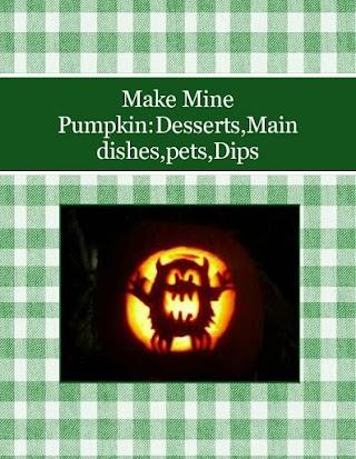 Make Mine Pumpkin:Desserts,Main dishes,pets,Dips