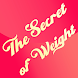 The Secret of Weight
