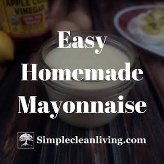 Easy Homemade Mayonnaise.