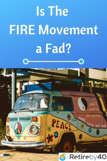 Is The FIRE Movement a Fad?