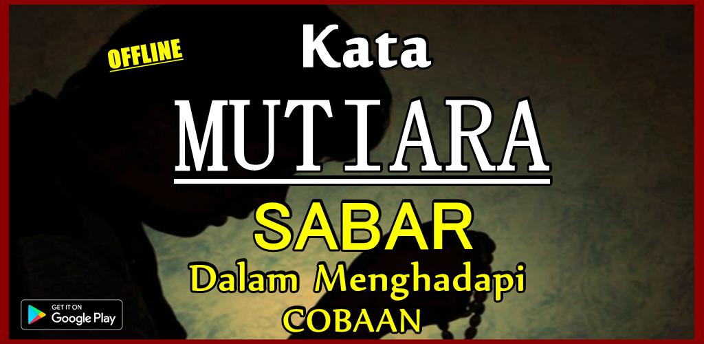 Download Kata Sabar Dan Ikhlas Ketika Menghadapi Cobaan Apk