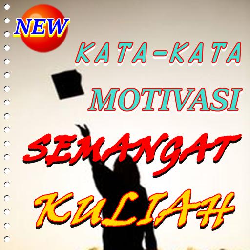 Kata Kata Motivasi Semangat Kuliah Apk Latest Version 1 0 Download Now