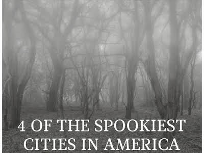 4 of the Spookiest Cities in America