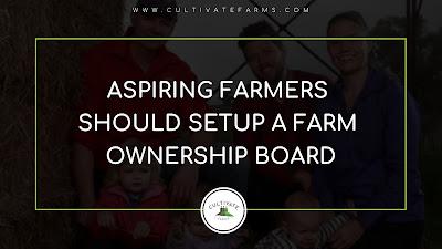 Aspiring farmers should setup a farm ownership board