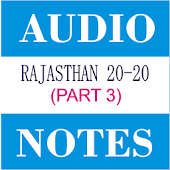 Rajasthan 20-20 Audio Notes 3