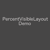 PercentVisibleLayout Demo