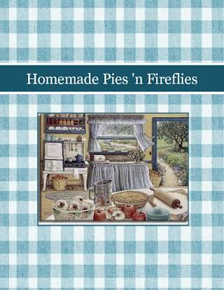Homemade Pies 'n Fireflies