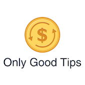 Only Good Tips