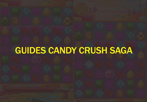 Guides Candy Crush Saga for PC