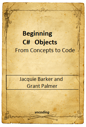 Beginning C-sharp Objects From Concepts to Code