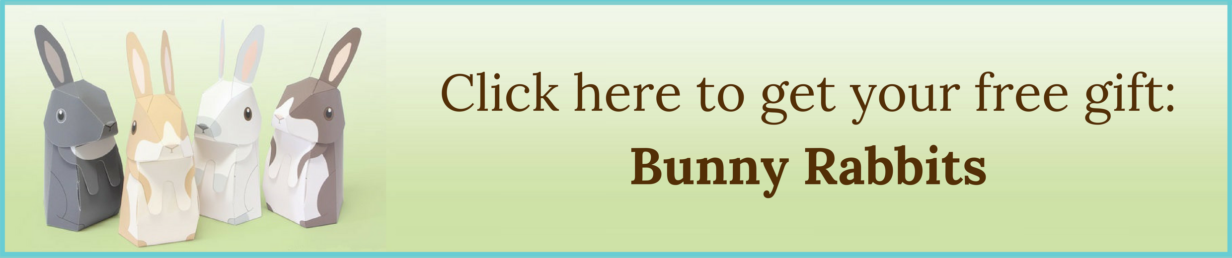 Click here to get your Bunny Rabbits