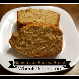 Homemade Banana Bread.