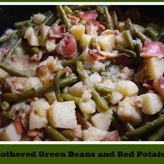 Smothered Green Beans and Red Potatoes.