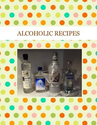 ALCOHOLIC  RECIPES