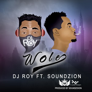 Cover Art for song Dj Roy_WOLE_ ft Sounzion_Prod by Soundzion