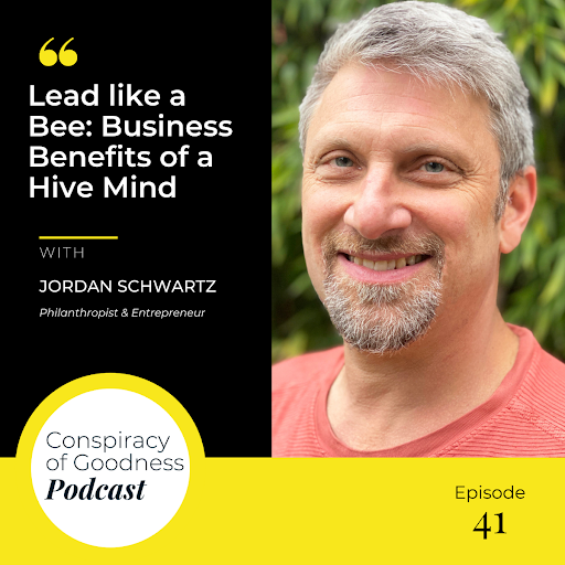 Lead like a Bee: Business Benefits of a Hive Mind with Jordan Schwartz