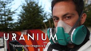 Uranium -- Twisting the Dragon's Tail thumbnail