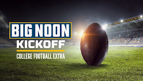 Big Noon Kickoff College Football Extra thumbnail