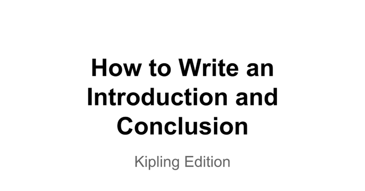 if kipling essay intro conclusion steps google slides