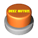 Download The DEEZ NUTS Button For PC Windows and Mac