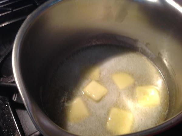Next melt butter in a medium size sauce pan over medium high heat.