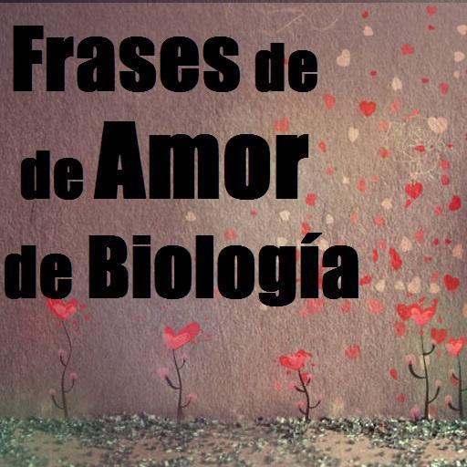 Frases De Amor De Biología Aplicacions A Google Play