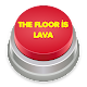 Lava Button - The Floor Is Lava