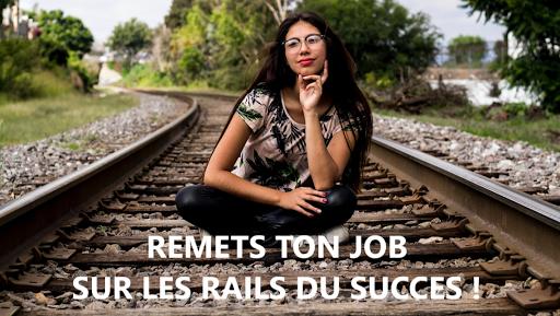 Remets ton job sur les rails du succès !