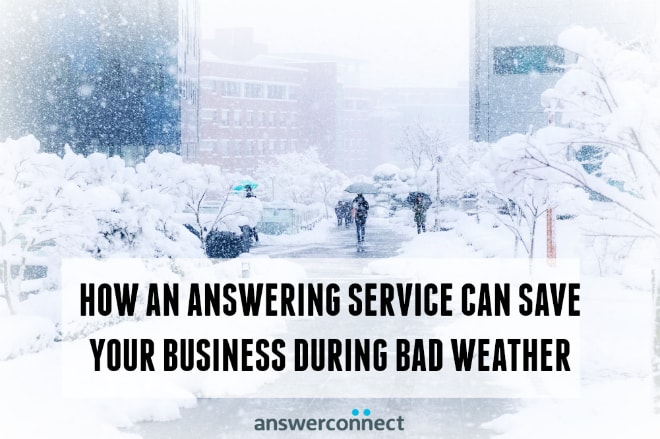 how an answering service can save business in bad weather