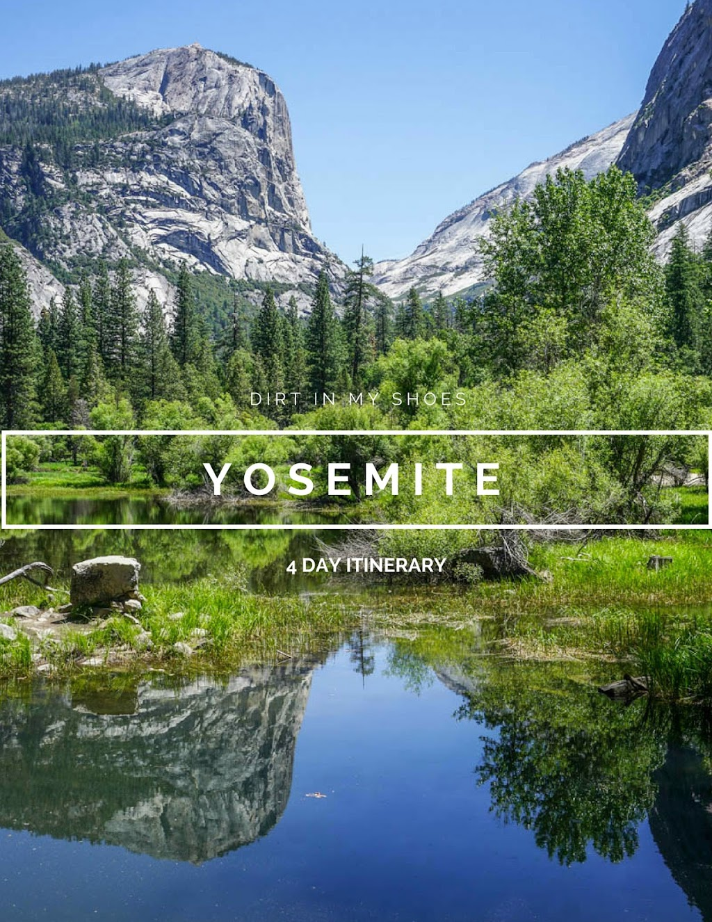 4 Day Itinerary || Yosemite National Park || Dirt In My Shoes