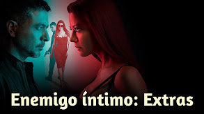 Enemigo íntimo: Extras thumbnail