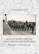 """Photo: Vytautas Jokubauskas. """"MAŽŲJŲ KARIUOMENIŲ"""" GALIA IR PARAMILITARIZMAS: tarpukario Lietuvos atvejis. Klaipėdos universiteto leidykla"""