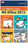 """Top 125 Penerapan MS Office 2013 - Alfa Hartoko"""