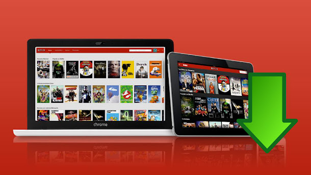 Scaricare Film Netflix: come Salvarli sul Pc e vederli Offline