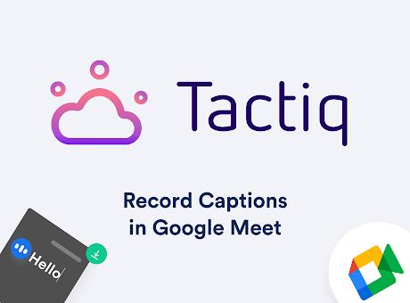 Tactiq for Google Meet Transcription