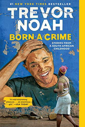 Born a Crime: Stories from a South African Childhood - Kindle edition by  Noah, Trevor. Humor & Entertainment Kindle eBooks @ Amazon.com.