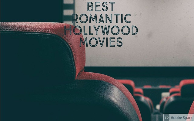 Best Romantic Hollywood Movies + All Movies