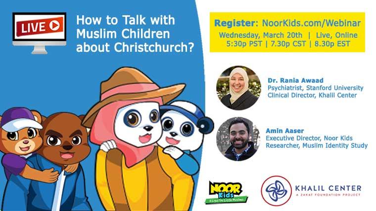 Child Psychiatrist How To Talk To Kids >> Webinar Talking To Muslim Kids About Christchurch Noor Kids