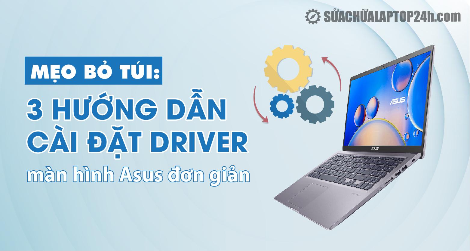 Cài Driver màn hình laptop Asus