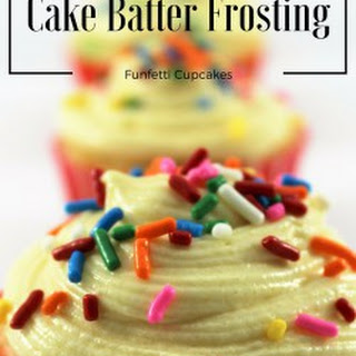 Cake Batter Frosting and Funfetti Cupcakes.