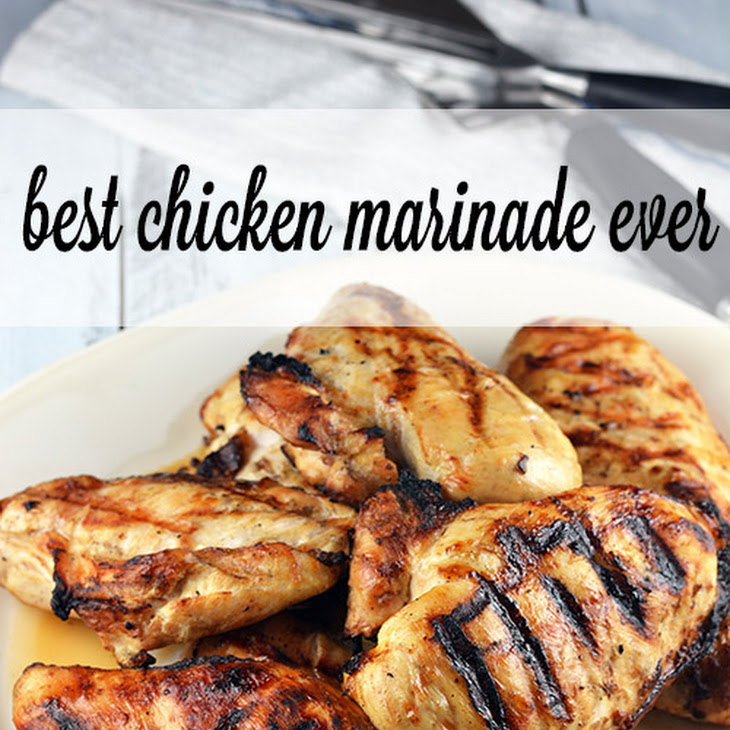 Best Chicken Marinade Ever Recipe