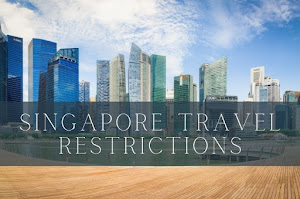 Singapore Travel Restrictions And Guidelines